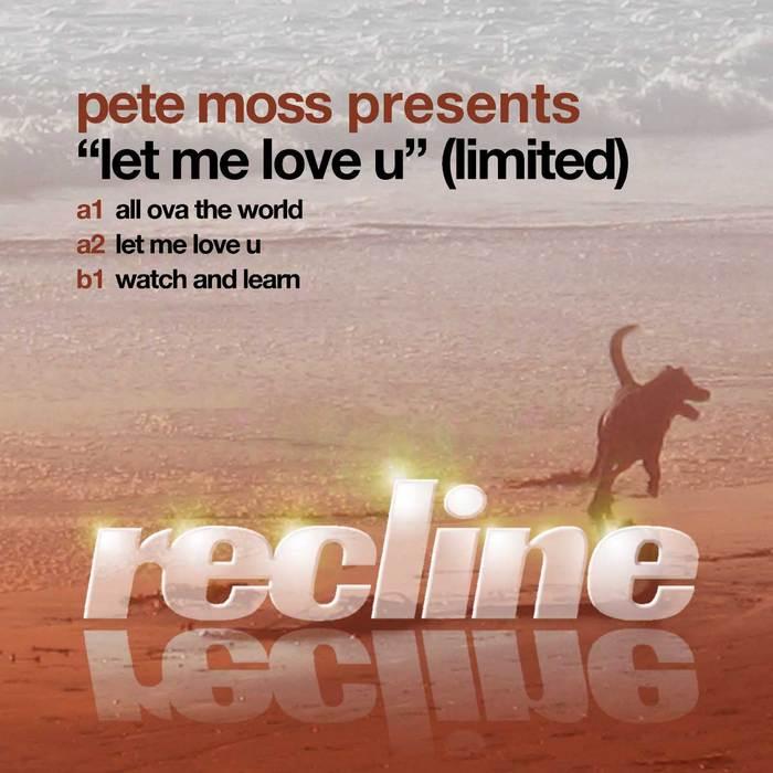 MOSS, Pete - Let Me Love U (limited)