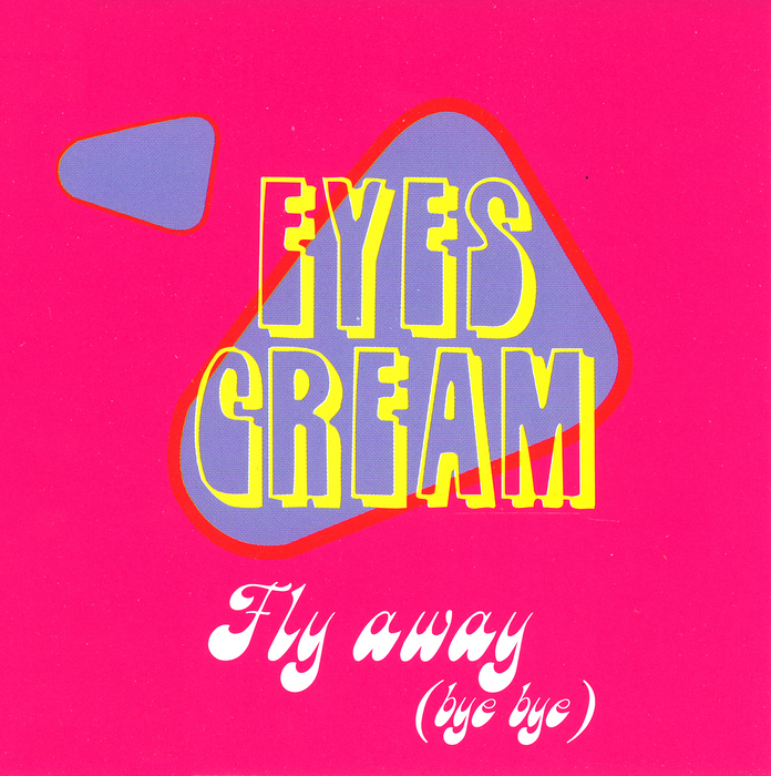 EYES CREAM - Fly Away (Bye Bye)