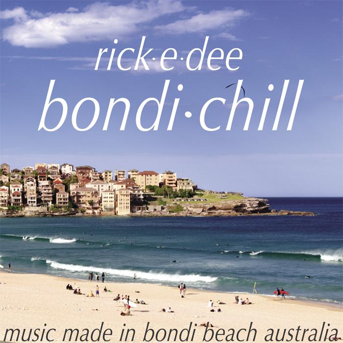 RICK E DEE - Bondi Chill