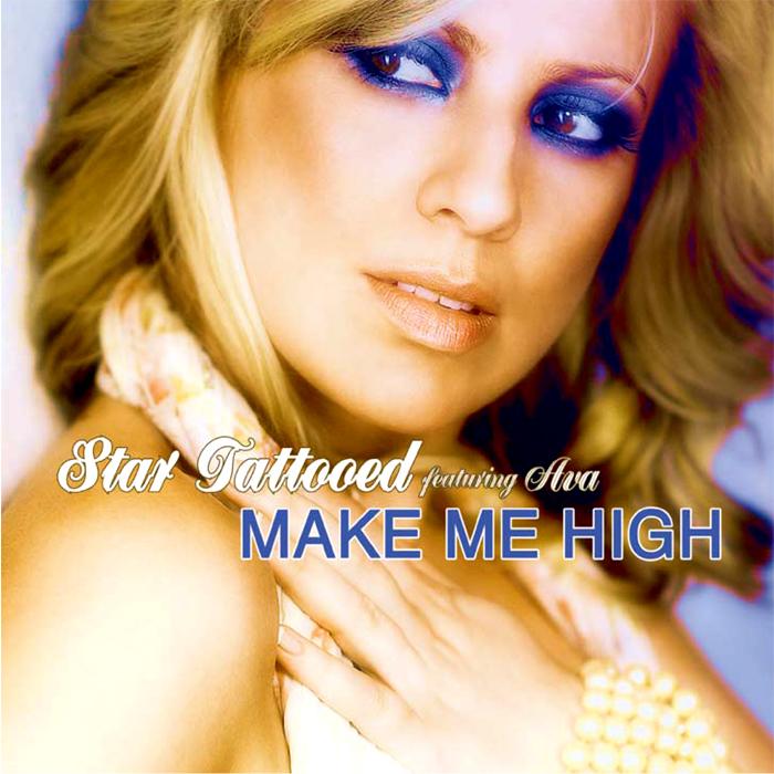 STAR TATTOOED feat AVA - Make Me High
