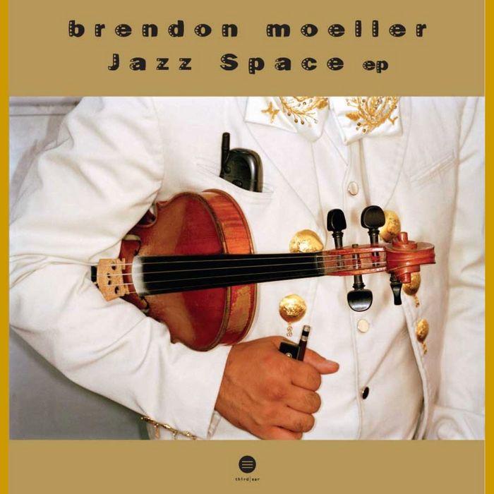 MOELLER, Brendon - Jazz Space EP