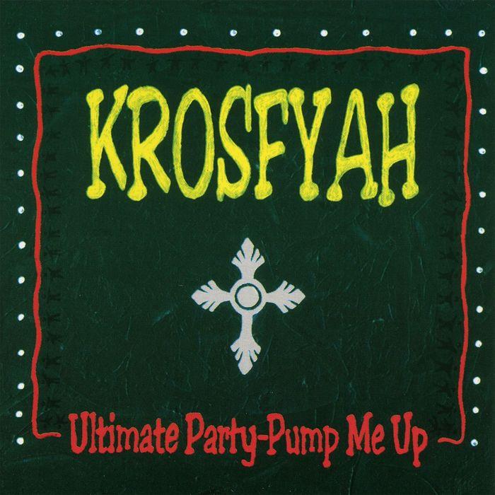 KROSFYAH - Ultimate Party - Pump Me Up