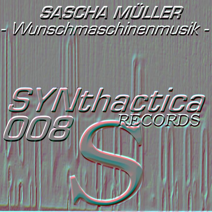 MULLER, Sascha - Wunschmaschinenmusik