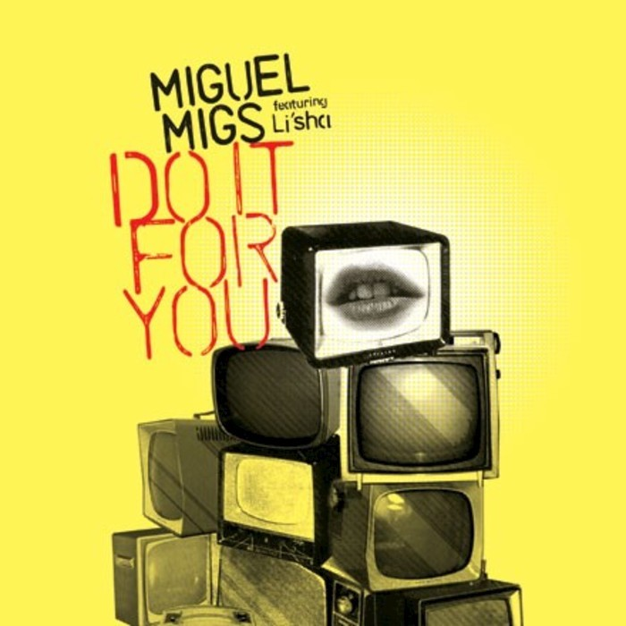 MIGUEL MIGS feat LI'SHA - Do It For You