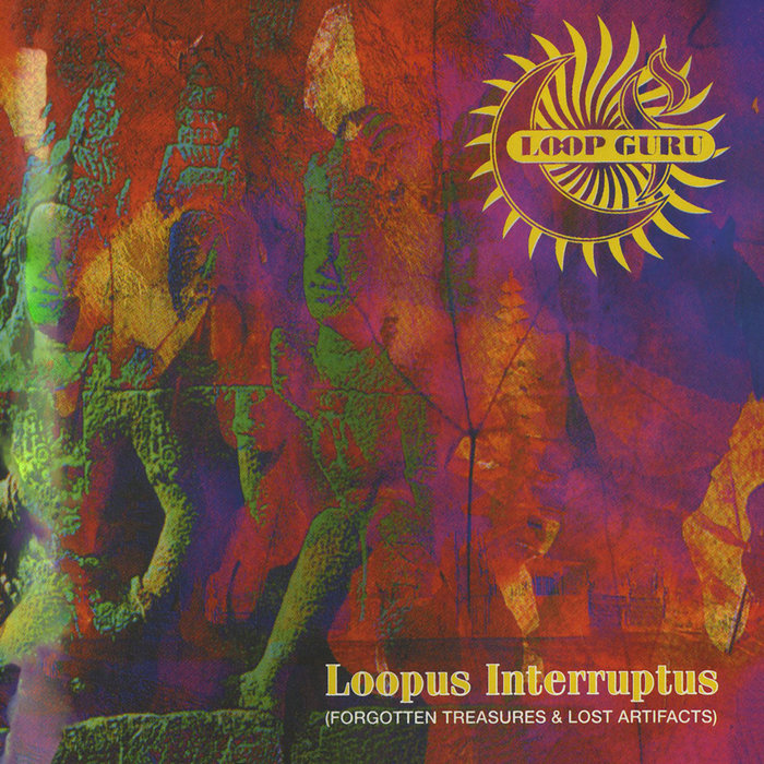 LOOP GURU - Loopus Interruptus (Forgotten Treasures & Lost Artifacts)