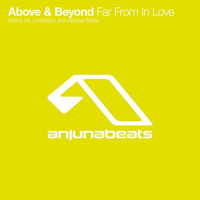 ABOVE & BEYOND - Far From In Love (remixes)
