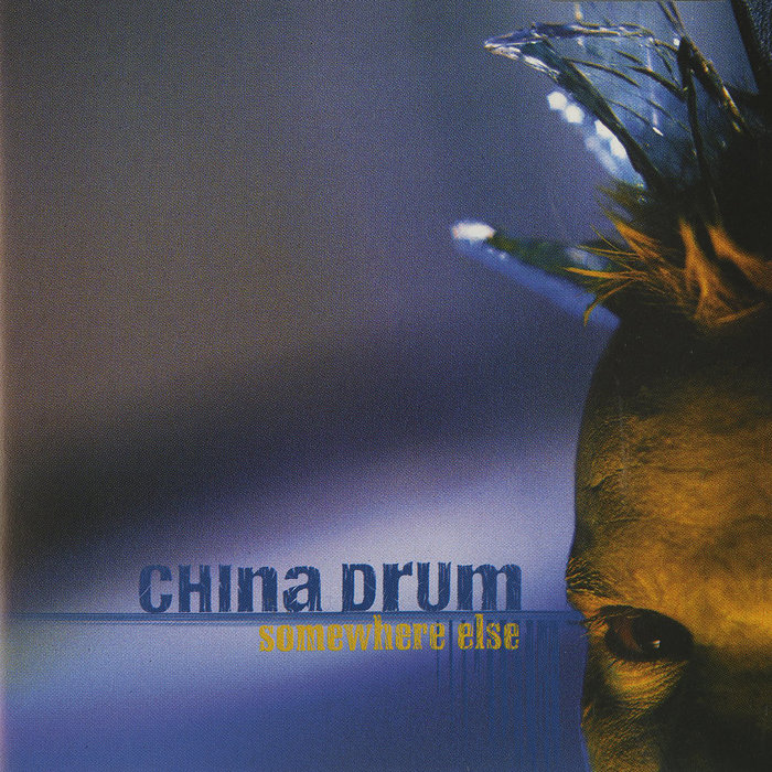 CHINA DRUM - Somewhere Else