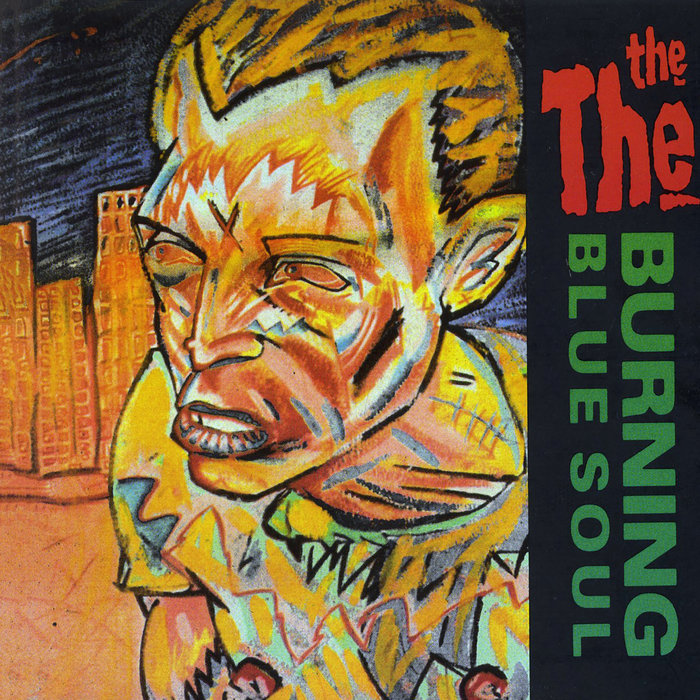 THE THE - Burning Blue Soul