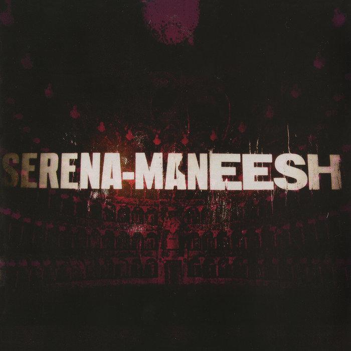 SERENA MANEESH - Serena Maneesh