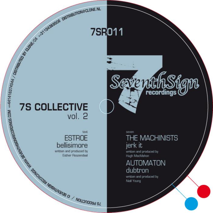 ESTROE/THE MACHINISTS/AUTOMATON - 7S Collective Vol 2