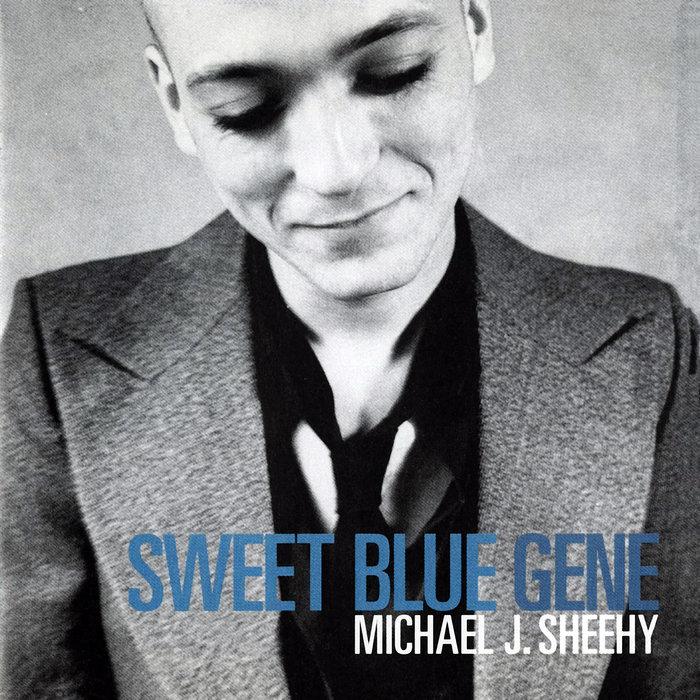 SHEEHY, Michael J - Sweet Blue Gene