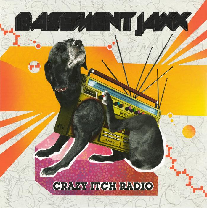 Crazy Itch Radio By Basement Jaxx On MP3, WAV, FLAC, AIFF