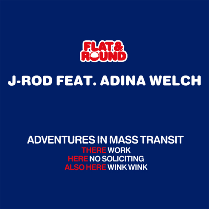 J ROD feat ADINA WELCH - Adventures In Mass Transit