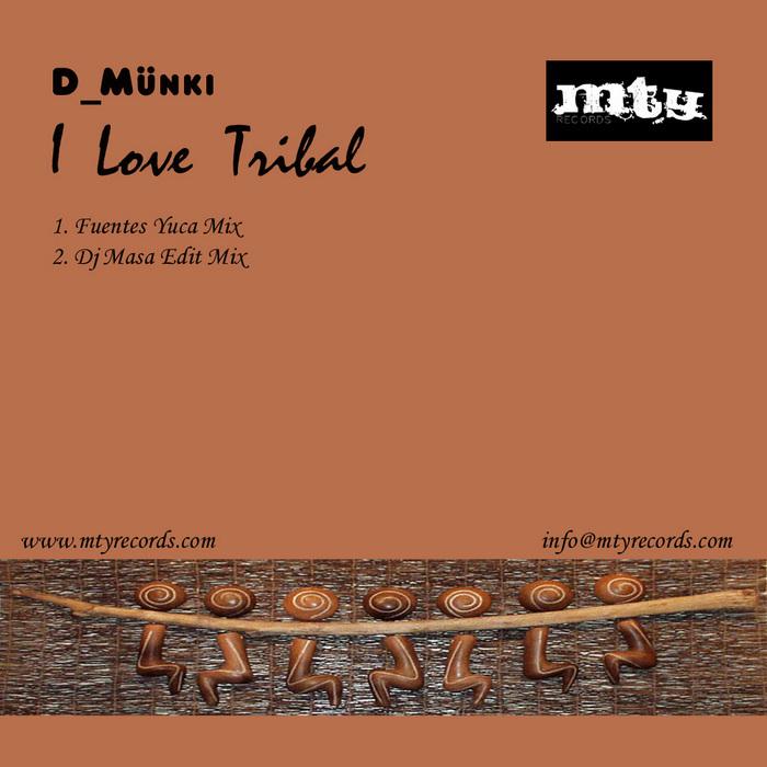 D MUNKI - I Love Tribal Remixes 2