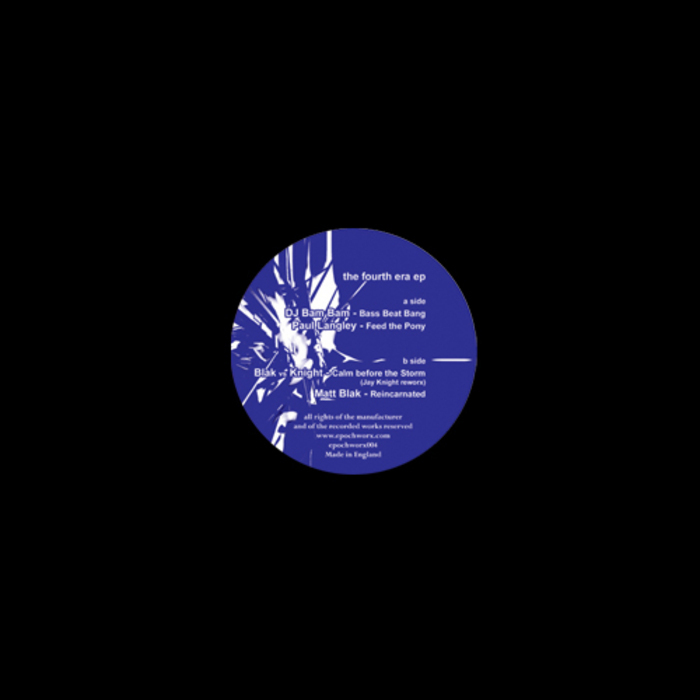 DJ BAM BAM/PAUL LANGLEY/BLAK vs KNIGHT/MATT BLAK - The Fourth Era EP
