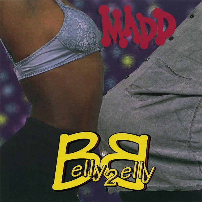 MADD - Belly 2 Belly