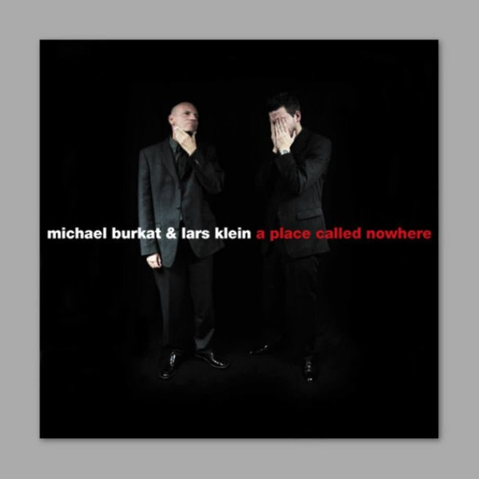 MICHAEL BURKAT & LARS KLEIN - A Place Called Nowhere