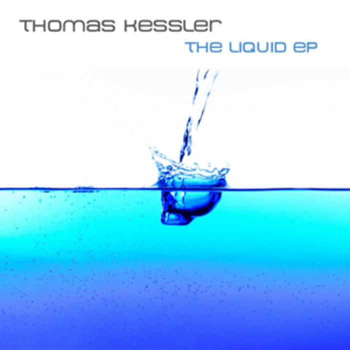 KESSLER, Thomas - The Liquid EP