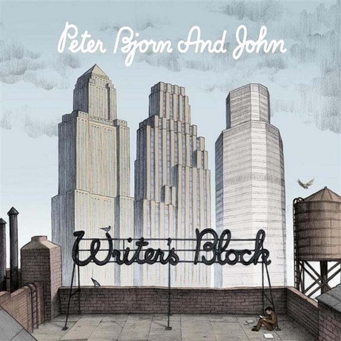 PETER BJORN & JOHN - Writer's Block