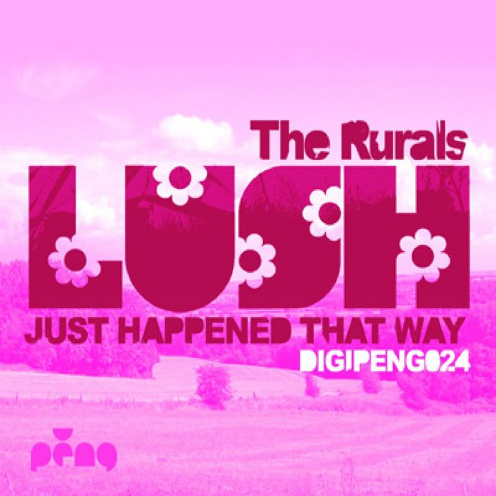 RURALS, The - Lush (Just Happened That Way)