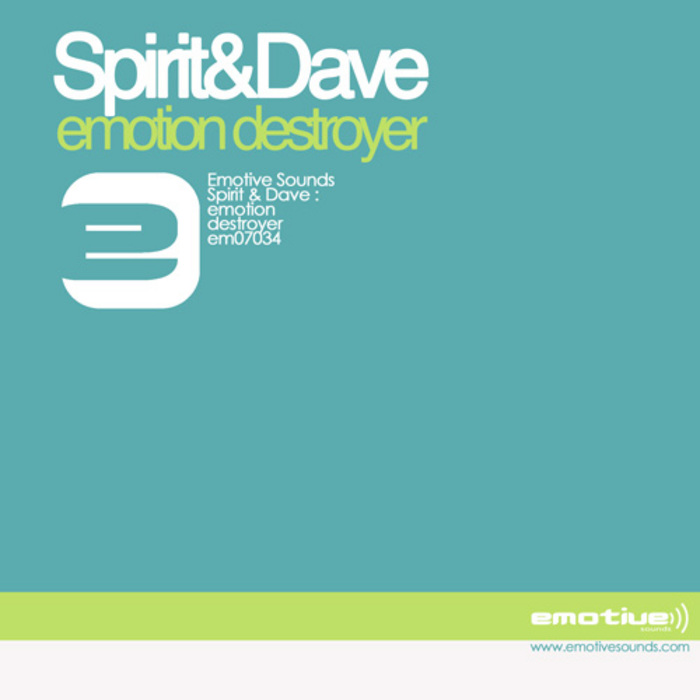 SPIRIT & DAVE - Emotion Destroyer