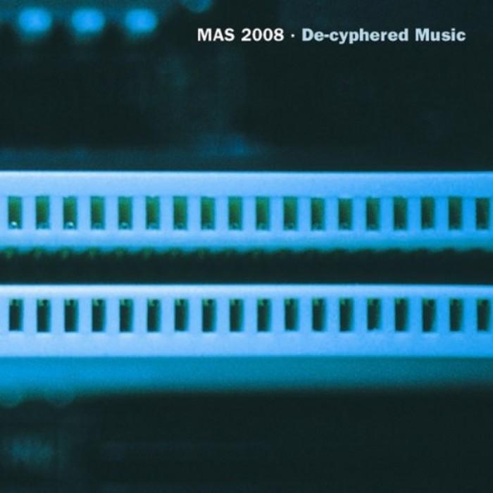 MAS 2008 - De Cyphered Music