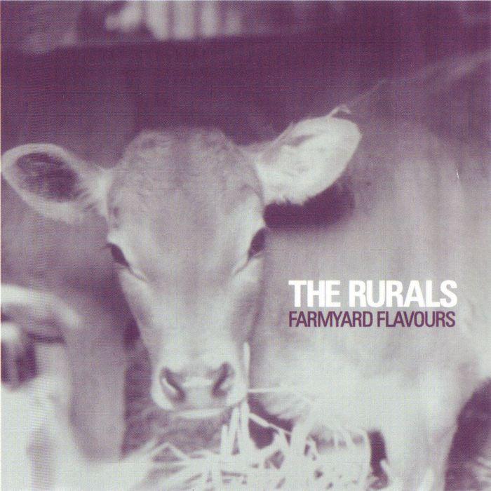RURALS, The - Farmyard Flavours