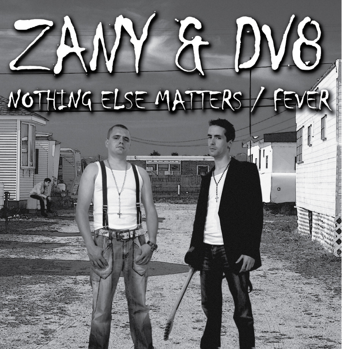 ZANY & DV8 - Nothing Else Matters
