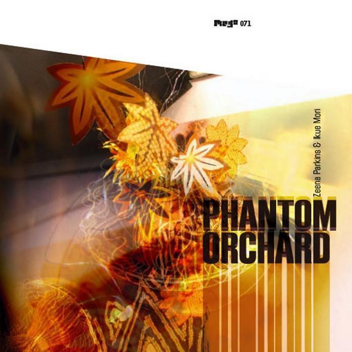 PARKINS, Zeena/IKUE MORI - Phantom Orchard