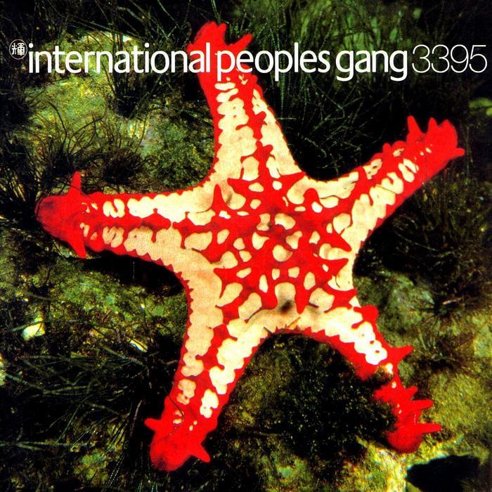 INTERNATIONAL PEOPLES GANG - International Peoples Gang3395 (remastered)