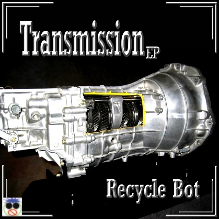 RECYCLE BOT - Transmission EP
