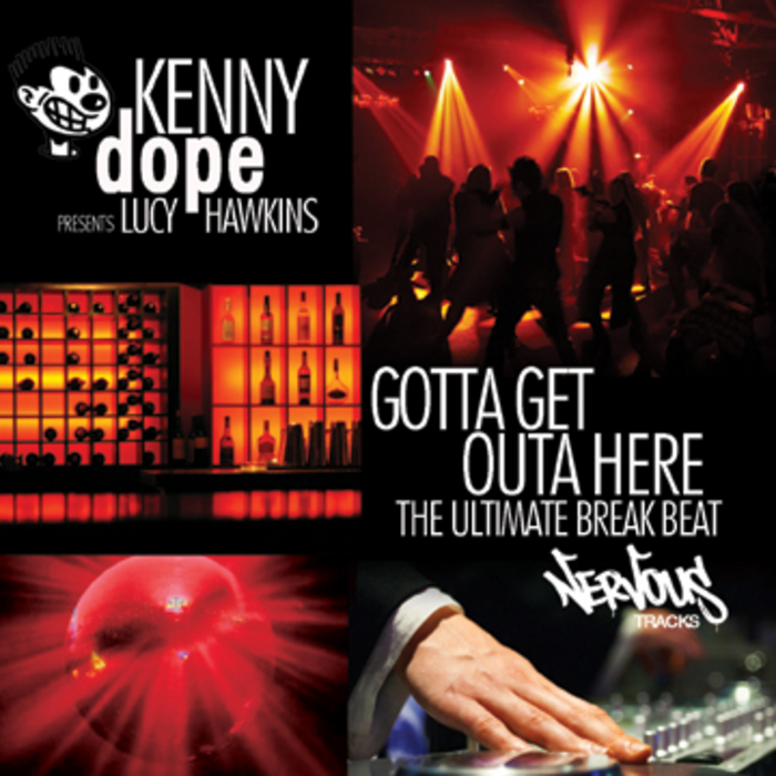 DOPE, Kenny presents LUCIE HAWKINS - Gotta Get Outa Here: The Ultimate Breakbeat