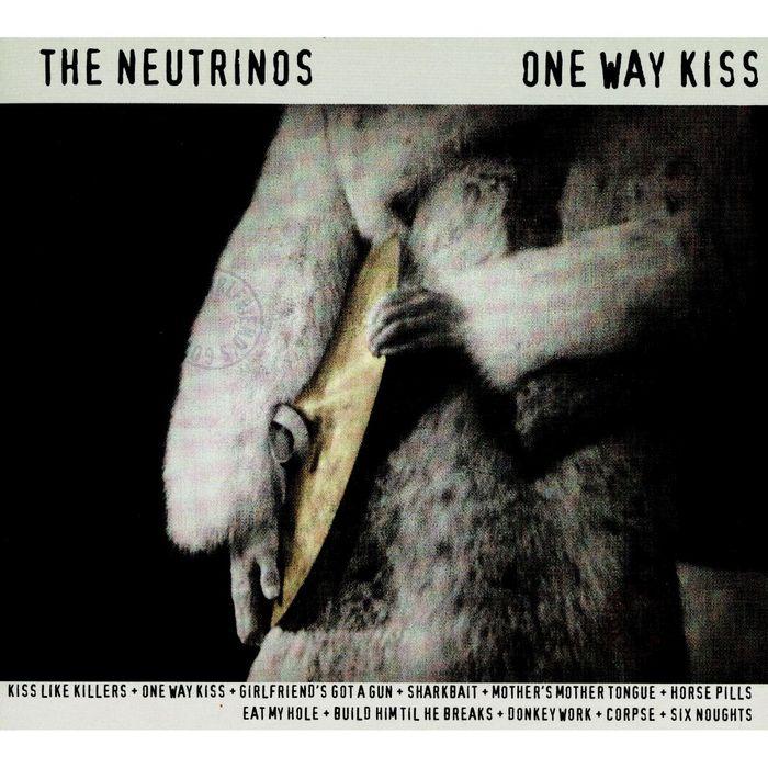 NEUTRINOS, The - One Way Kiss