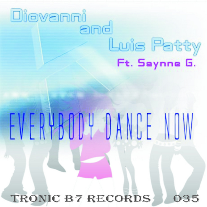 DIOVANNI/LUIS PATTY feat SAYNNE G - Everybody Dance Now
