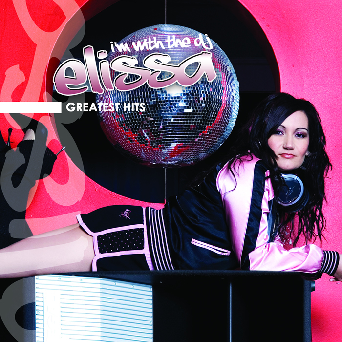 ELISSA - I'm With The DJ - Greatest Hits