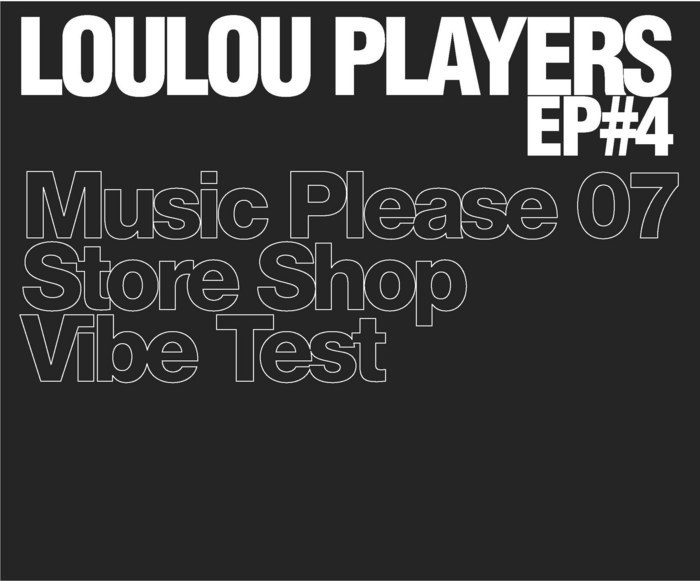 LOULOU PLAYERS - Loulou Players EP 4