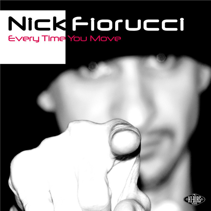 FIORUCCI, Nick  - Every Time You Move