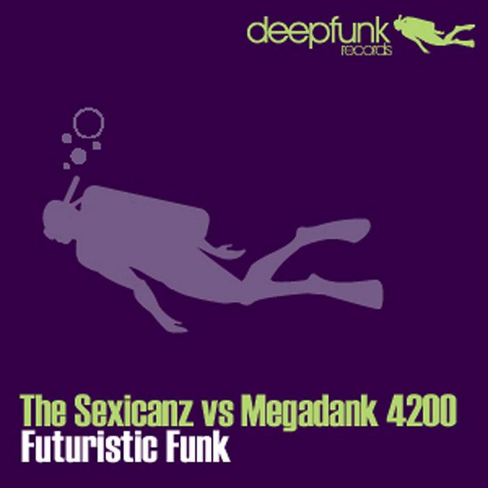SEXICANZ, The vs MEGADANK 4200 - Futuristic Funk