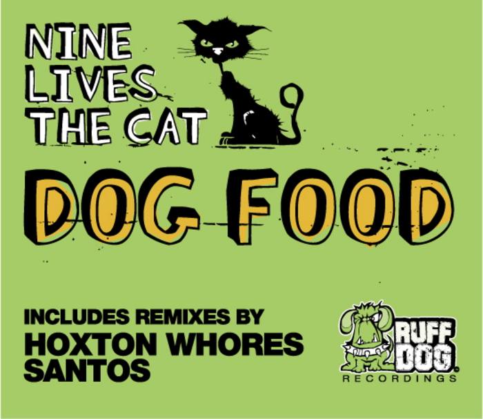 NINE LIVES THE CAT - Dog Food (remixes)