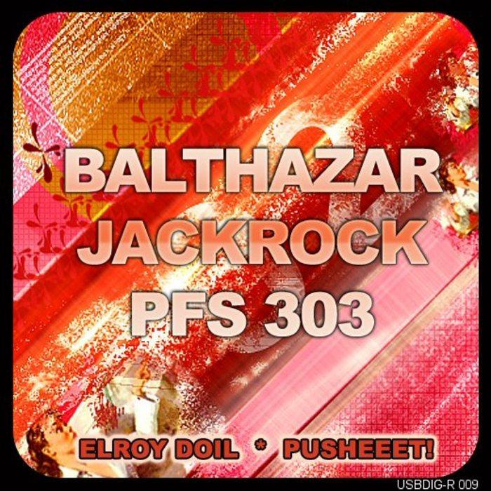 BALTHAZAR, Jackrock/PFS303 - Elroy Doil
