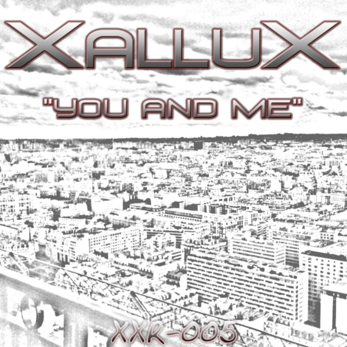 XALLUX - You & Me