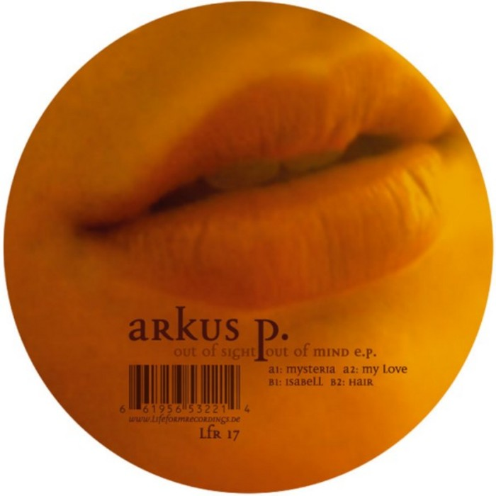 ARKUS P - Out Of Sight Out Of Mind EP