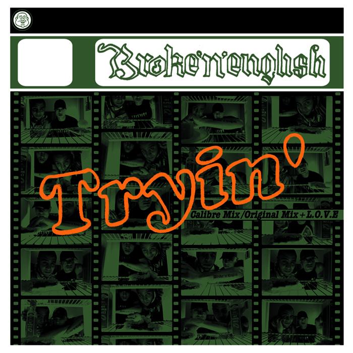 BROKE N ENGLISH - Tryin' (Calibre remix)
