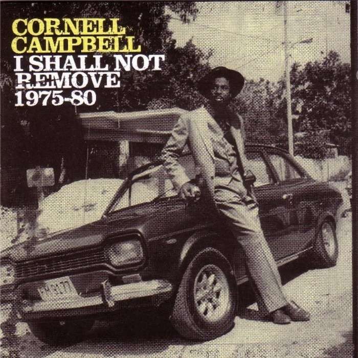 CAMPBELL, Cornell - I Shall Not Remove 1975-1980