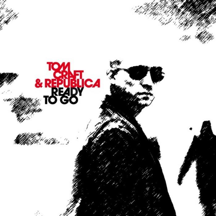 TOMCRAFT/REPUBLICA - Ready To Go