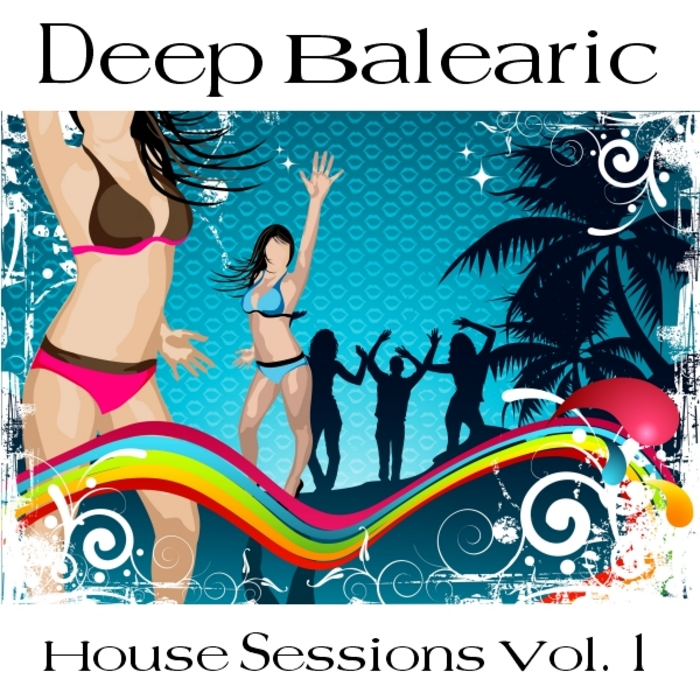VARIOUS - Deep Balearic House Sessions Vol 1