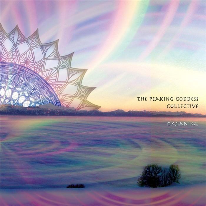 PEAKING GODDESS COLLECTIVE, The - Organika