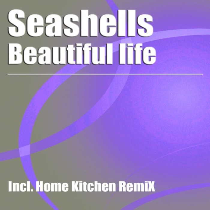 SEASHELLS - Beautiful Life