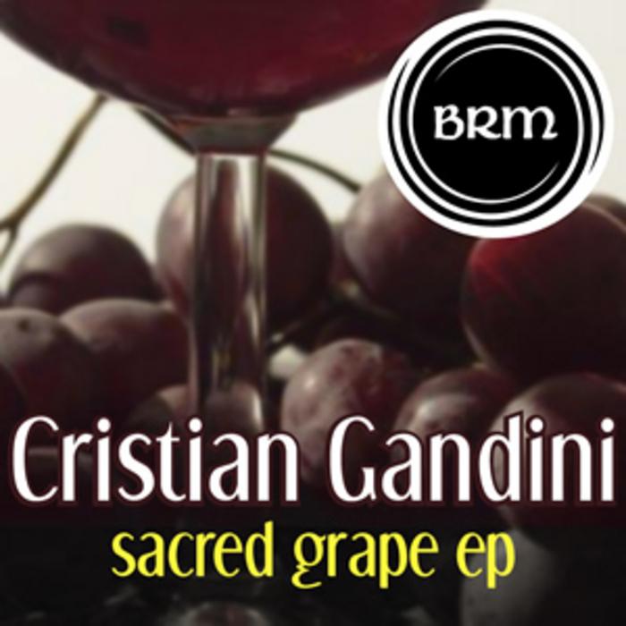 GANDINI, Cristian - Sacred Grape EP