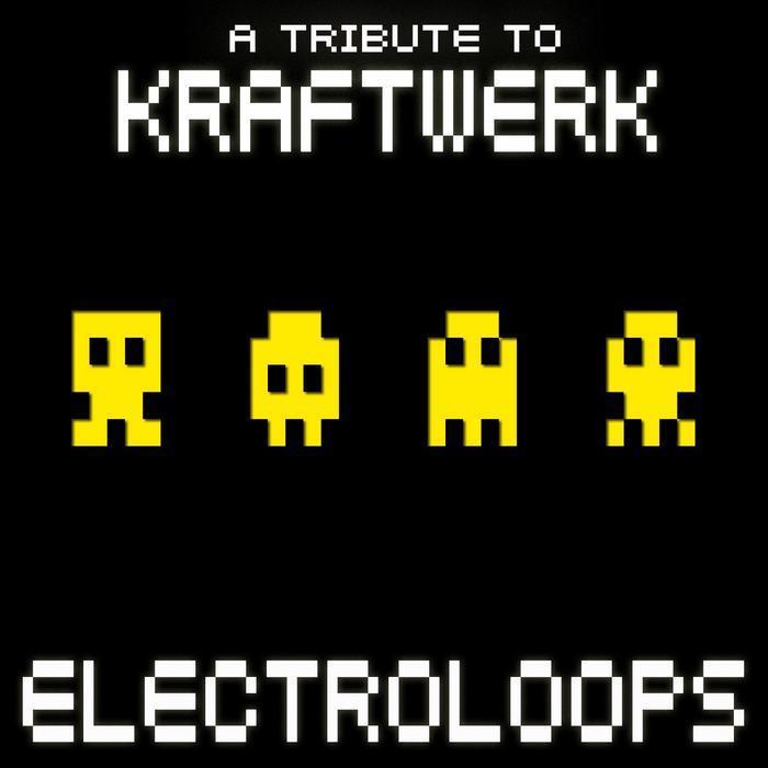 VARIOUS - Electro Loops: A Tribute To Kraftwerk
